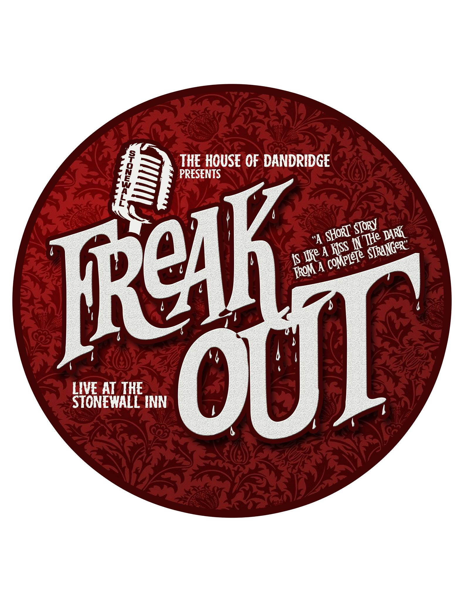 The House Of Dandridge Presents The Debut of FREAK OUT!   Wednesday, July 19th at The Stonewall Inn!